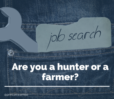 Job Search: are you a hunter or a farmer?